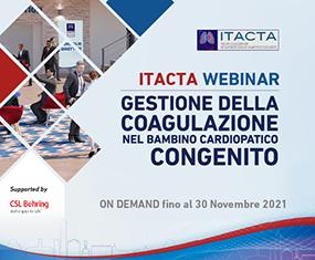 ITACTA WEBINAR<br>Gestione della Coagulazione nel Bambino Cardiopatico Congenito<br>On Demand fino al 30 novembre 2021