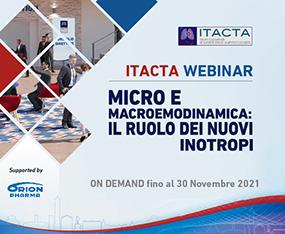ITACTA WEBINAR<br>Micro e Macroemodinamica: il Ruolo dei Nuovi Inotropi<br>On Demand fino al 30 novembre 2021